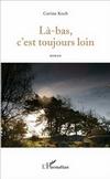 la-bas,_c'est_toujours_loin.png
